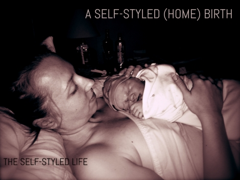 a self-styled (home) birth story on the self-styled life