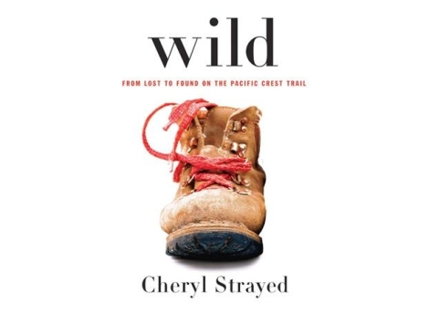 """Wild"" by Cheryl Strayed"