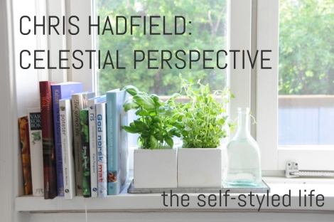 "Chris Hadfield: Celestial Perspective on the self-styled life. Photo is ""Stockholm Window"" by Jess Pac on Flickr"