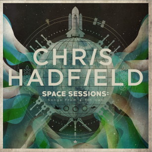 Chris_Hadfield_Space_Sessions_Songs_From_a_Tin_Can_1024x1024